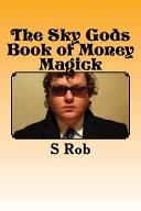 The Sky Gods Book of Money Magick