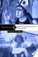 Augustine and the Fundamentalist's Daughter Her Memoirs Together With Reflections On