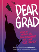 Dear Grad: Words of Wisdom and Encouragement for Your Next Journey