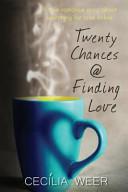 Twenty Chances   Finding Love