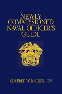 Newly Commissioned Naval Officer s Guide