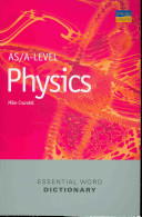 As A Level Physics Essential Word Dictionary