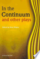 In The Continuum And Other Plays : raise important issues for discussion and debate...