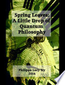 Spring Leaves  A Little Drop of Quantum Philosophy