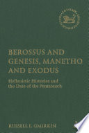 Berossus and Genesis  Manetho and Exodus