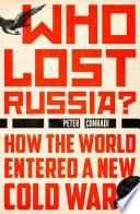 Who Lost Russia