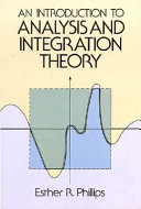 An Introduction to Analysis and Integration Theory