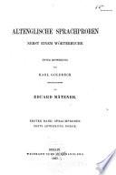 Altenglische sprachproben nebst einem wörterbuch: abth. Poesie. 1867. 2. abth. Prosa. 1869