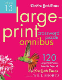 The New York Times Large Print Crossword Puzzle Omnibus Volume 13