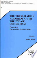 The Totalitarian Paradigm After the End of Communism