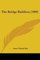 The Bridge Builders 1909