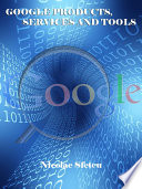 Google Products  Services and Tools