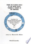 From The Planck Scale To The Weak Scale  Toward A Theory Of The Universe   Proceedings Of The Theoretical Advanced Study Institute In Elementary Particle Physics  In 2 Volumes