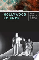 Hollywood science movies, science, and the end of the world /