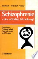 Schizophrenie - eine affektive Erkrankung?
