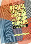 Visual Illusions in Motion with Moiré Screens