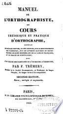 Manuel de l orthographiste ou Cours th  orique et pratique d orthographe