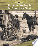 Life As a Cowboy in the American West