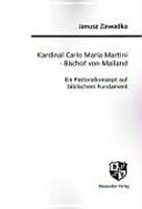 Kardinal Carlo Maria Martini - Bischof von Mailand