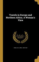 TRAVELS IN EUROPE & NORTHERN A