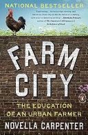 Farm City : a woman who turned avacant lot in downtown...