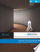 Simulación visual de materiales : teoría, técnicas, análisis de casos