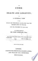 The Code of Health and Longevity ... The fourth edition. With a portrait
