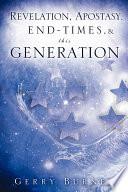 Revelation  Apostasy  End  Times   amp  This Generation