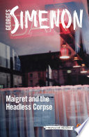 Maigret and the Headless Corpse