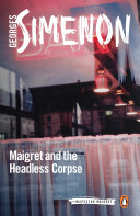 Maigret and the Headless Corpse A Canal And Only Maigret Can Uncover