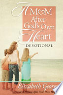 A Mom After God s Own Heart Devotional