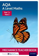 AQA a Level Maths  Year 1   Year 2 Mechanics Teacher Book