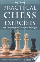 Practical Chess Exercises, Ray Cheng, 2007 : ...