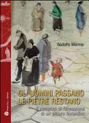 Gli uomini passano le pietre restano  Il romanzo di formazione di un pittore fiorentino