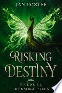 Risking Destiny