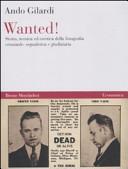 Wanted! Storia, tecnica ed estetica della fotografia criminale, segnaletica e giudiziaria