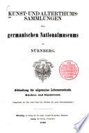 Kunst- und Alterthumssammlungen des Germanischen Nationalmuseums zu Nürnberg