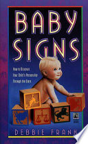 Baby Signs Tailor Their Child Rearing Practices To The Specific
