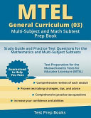 MTEL General Curriculum  03  Multi Subject and Math Subtest Prep Book