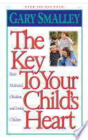 The Key to Your Child s Heart