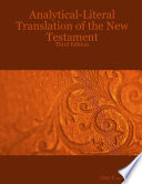 Analytical Literal Translation of the New Testament  Third Edition