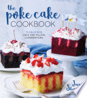 The Poke Cake Cookbook