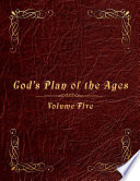 God s Plan of the Ages Volume 5  Messiah through the End of Time