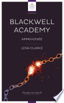 Blackwell Academy - Apprivoisée