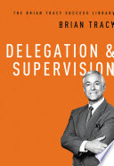 Delegation   Supervision  The Brian Tracy Success Library