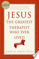 Jesus The Greatest Therapist Who Ever Lived