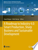 A Roadmap To Industry 4 0 Smart Production Sharp Business And Sustainable Development