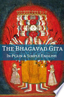 The Bhagavad Gita In Plain and Simple English  A Modern Translation and the Original Version