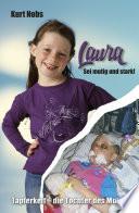 Laura ... Sei mutig und stark