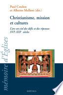 Christianisme, mission et cultures - L'arc-en-ciel des défis et des réponses XVIe-XXIe siècles